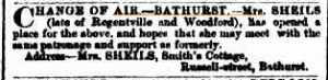 CHANGE of AIR, BATHURST - Mrs. Sheils (late of Regentville and Woodford) has opened a place for the above...Smith's Cottage, Russell St., Bathurst. from Sydney Morning Herald 24 May 1873